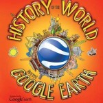 The History of the World with Google Earth